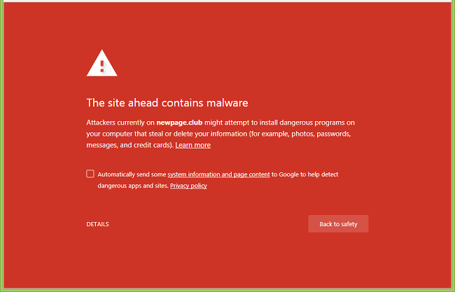 How to delete newpage.club virus (The site ahead contains malware Attackers currently on newpage.club might attempt to install dangerous programs on your computer that steal or delete your information (for example, photos, passwords, messages, and credit cards). Learn more)