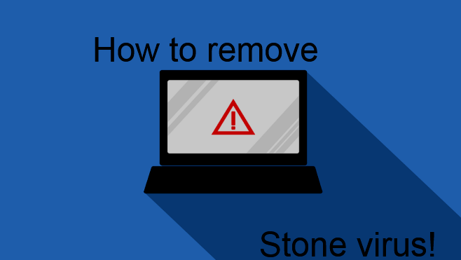 How to remove STONE virus!
