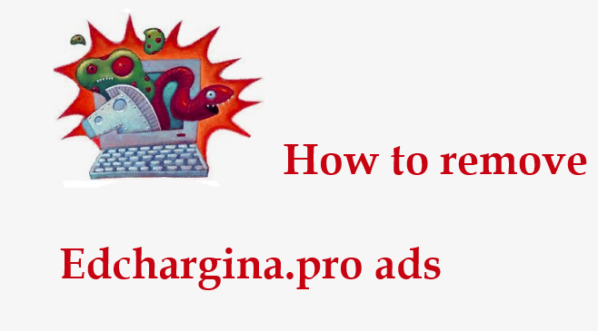 How to remove Edchargina.pro ads