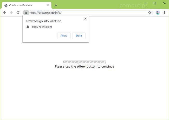 Delete https://erowredsigo.info, p8.erowredsigo.info, p7.erowredsigo.info, p6.erowredsigo.info, p5.erowredsigo.info, p4.erowredsigo.info virus notifications
