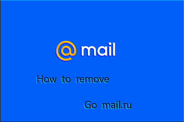 How to remove go.mail.ru?