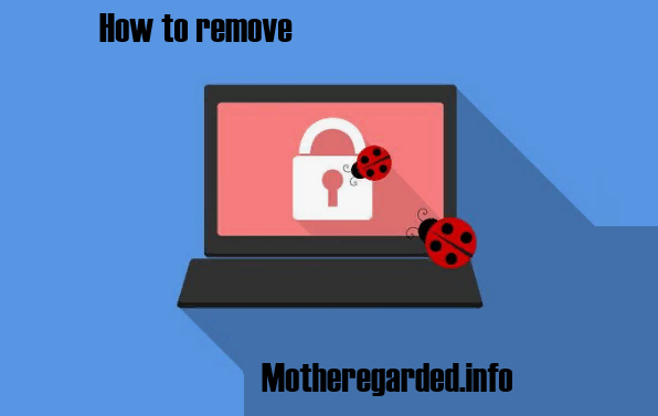 How to remove Motheregarded.info