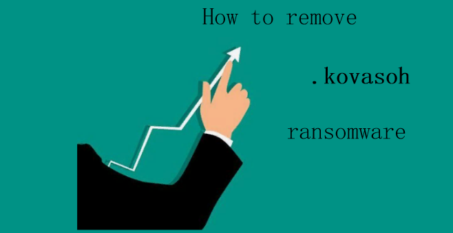 How to remove .kovasoh ransomware