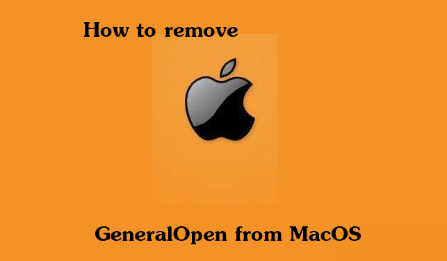 How to remove GeneralOpen from MacOS