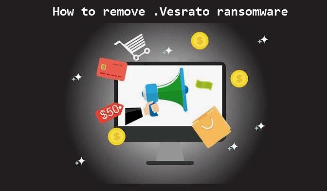 How to remove Vesrato ransomware