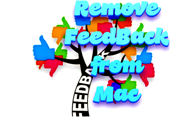 How to remove FeedBack from Mac